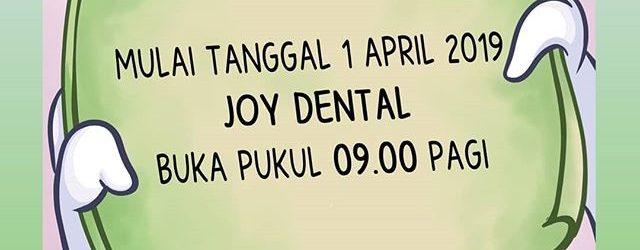 Pengumuman! JOY DENTAL Yogyakarta Buka Lebih Pagi!